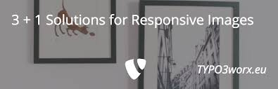 responsive design typo3 3 1 solutions for responsive images on typo3 websites