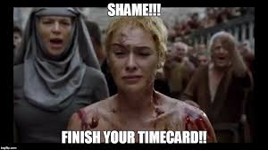 Timecard Meme - game of thrones nun imgflip