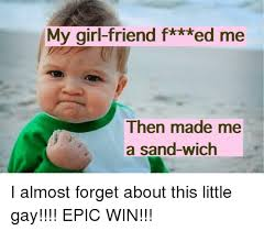 Baby Eating Sand Meme - 25 best memes about epic win epic win memes