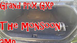 2008 grand prix gxp monsoon amp youtube