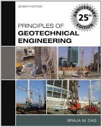 principles of geotechnical engineering braja das 9780495411307