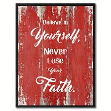 believe home decor believe in yourself never lose your faith inspirational quote