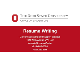 Resume Writing Career Counseling and Support Services      Neil Avenue    nd Floor Younkin Success Center                ccss osu edu
