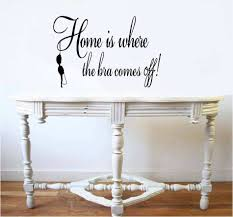 Home Is Quotes by Home Is Where The Bra Comes Off Quote Wall Stickers Wall Decals