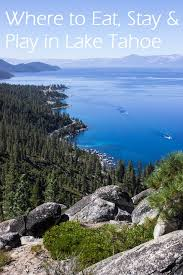 where to eat stay play in lake tahoe thyme for health