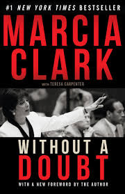 without a doubt marcia clark 9781631680687 amazon com books