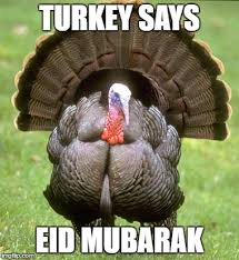 Eid Memes - turkey meme imgflip