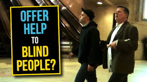 How Do Blind People Walk Around How To Offer Help To A Blind Person Youtube