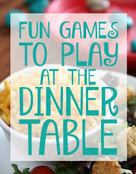 to play at the dinner table dinner table dinners and plays