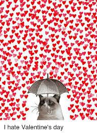 I Hate Valentines Day Meme - u i hate valentine s day meme on sizzle