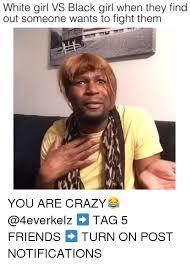 Black Girl Memes - 25 best memes about white girl vs black girl white girl vs