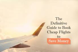 the ultimate guide on how to find cheap flights dang the definitive guide to book cheap flights to save money