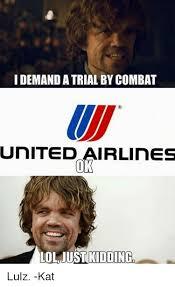 Kat Meme - idemandatrial by combat united airlines just kidding lulz kat