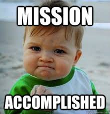 Success Meme - mission accomplished success baby quickmeme