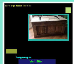 Diy Large Wooden Toy Box by Diy Large Wooden Toy Box 180057 The Best Image Search 10331603