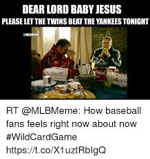 Baby Jesus Meme - dear lord baby jesus please let the twins beat the yankees tonight