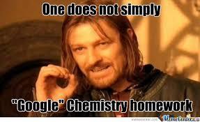 Google It Meme - chemistry homework you can t just google it by meru2012 meme
