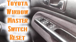 how to reset toyota window master switch youtube