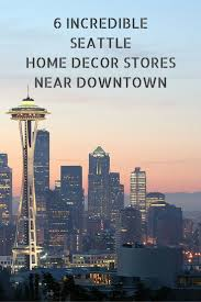 7 best 6 incredible seattle home décor stores near downtown images
