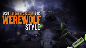 dcuo halloween seasonal event 2015 werewolf style youtube