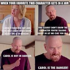 Carol Twd Meme - carol breaking bad carol peletier know your meme