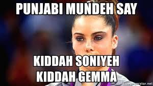 Meme Punjabi - punjabi mundeh say kiddah soniyeh kiddah gemma irritated face