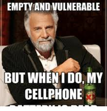 Cellphone Meme - empty ble but when ido my cellphone ble meme on me me