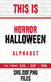 svg horror halloween fonts dxf png alphabets letters halloween