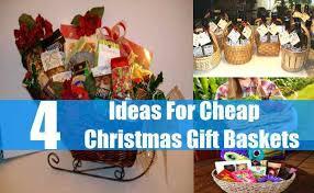 Christmas Gift Basket Ideas For Cheap Christmas Gift Baskets How To Make Inexpensive