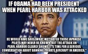 Pearl Harbor Meme - pres barack obama imgflip