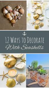 12 ways to decorate with seashells sand between my piggies