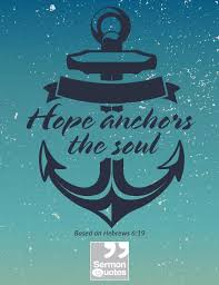 Love Anchors The Soul Hebrews - we have this hope as an anchor for the soul sermonquotes