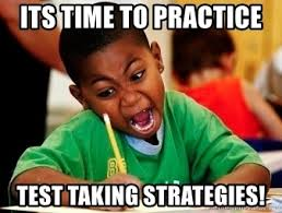 Test Taking Meme - its time to practice test taking strategies black writing