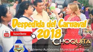 imagenes de coplas de despedida despedida del carnaval cochabambino con coplas 2018 youtube