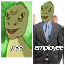 Meme Yee - employyee yee know your meme