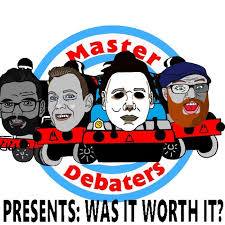 Halloween 1978 Master Debaters Presents Was It Worth It Podcast