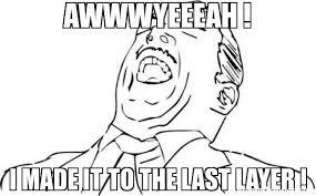 Awww Yeah Meme - awwwyeeeah i made it to the last layer meme aw yeah rage