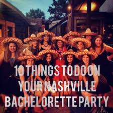 Bachelorette Party Meme - top 10 things to do on your nashville bachelorette party