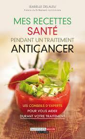 mes recettes de cuisine mes recettes santé pendant un traitement anticancer les meilleurs