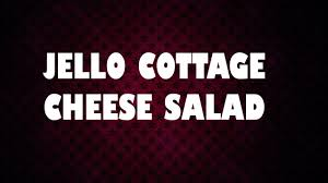 Jello Salad With Cottage Cheese And Mandarin Oranges by Jello Cottage Cheese Salad Easy To Learn Easy Recipes Youtube