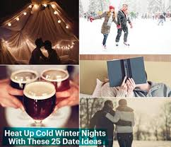 heat up cold winter nights with these 25 date ideas self
