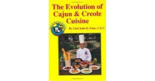 marcotte cuisine evolution of cajun and creole cuisine by d folse