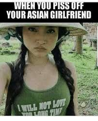 Asian Memes - when yo0 piss off your asian girlfriend asian meme on me me