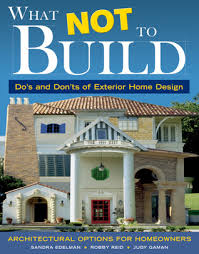 home design do s and don ts what not to build do s and don ts of exterior home design by