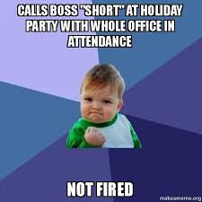 Office Boss Meme - calls boss quot short quot at holiday party with whole office in