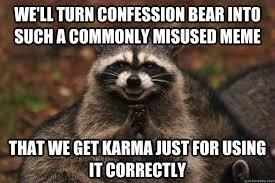 Confession Bear Meme - evil plotting raccoon memes quickmeme