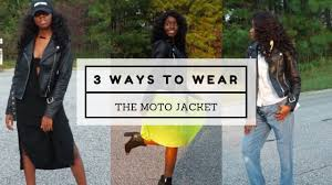 the moto jacket 3 ways to wear a moto jacket fall lookbook youtube