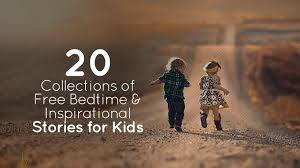 Free Stories For Bedtime Stories For Children 20 Collections Of Free Bedtime Inspirational Stories For