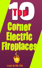 top ten corner electric fireplaces november 2017