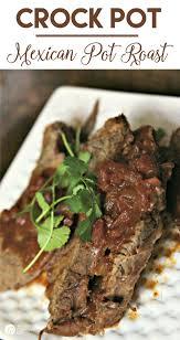slow cooker mexican pot roast today u0027s creative life